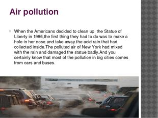 Air pollution When the Americans decided to clean up the Statue of Liberty in