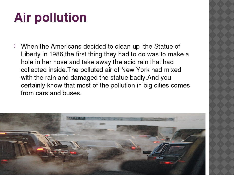 Air pollution When the Americans decided to clean up the Statue of Liberty in...