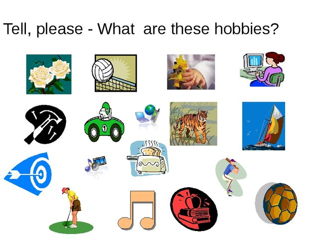Tell, please - What are these hobbies?