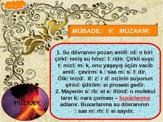 Qarayeva Amaliya MÜBADİLƏ VƏ MÜZAKİRƏ Su dövranını pozan amillərdən biri çirk...