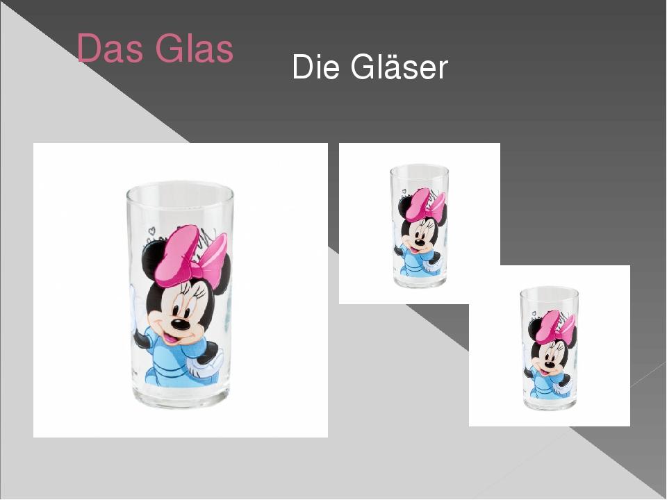 Das Glas Die Gläser