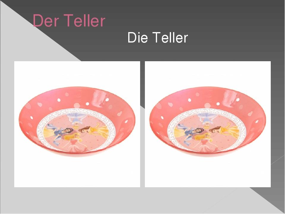 Der Teller Die Teller