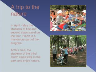 A trip to the nature In April - May the students of first and second class tr