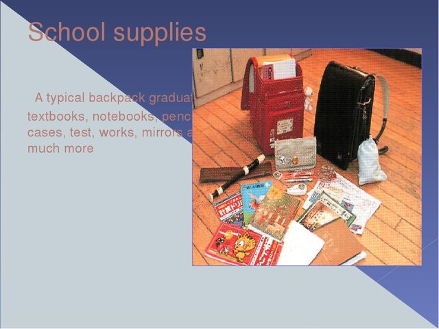 School supplies A typical backpack graduates: textbooks, notebooks, pencil ca...