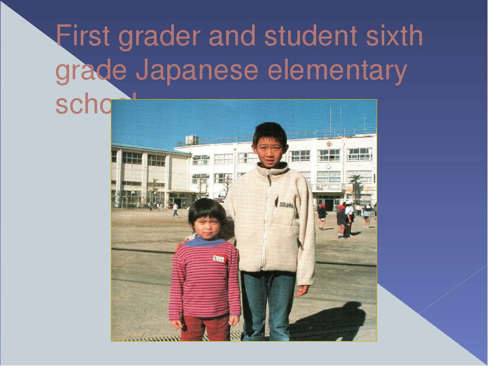 First grader and student sixth grade Japanese elementary school.
