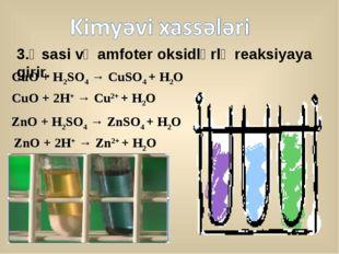 CuO + H2SO4 → CuSO4 + H2O ZnO + H2SO4 → ZnSO4 + H2O CuO + 2H+ → Cu2+ + H2O Zn