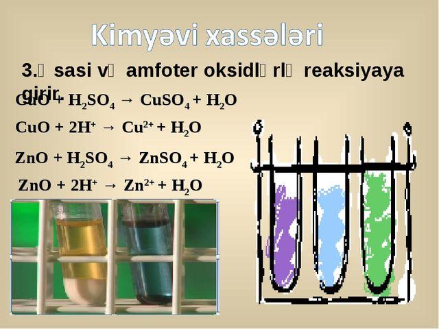 CuO + H2SO4 → CuSO4 + H2O ZnO + H2SO4 → ZnSO4 + H2O CuO + 2H+ → Cu2+ + H2O Zn...