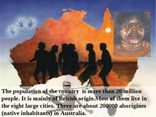 The population of the country is more than 20 million people. It is mainly of