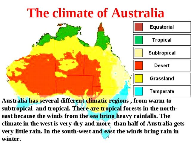 The climate of Australia Australia has several different climatic regions , f...