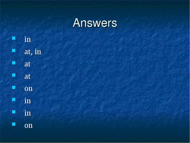 Answers in at, in at at on in in on