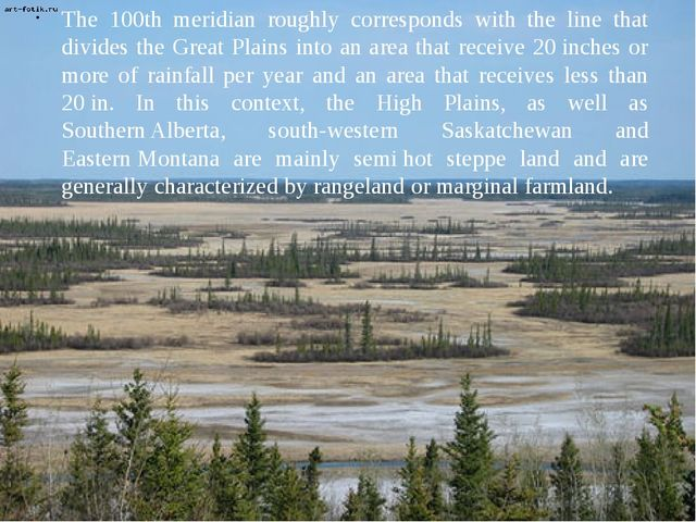 The 100th meridian roughly corresponds with the line that divides the Great P...