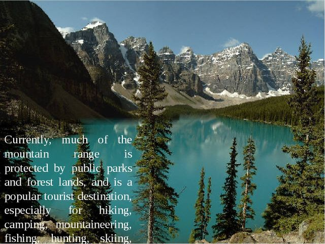 Currently, much of the mountain range is protected by public parks and forest...