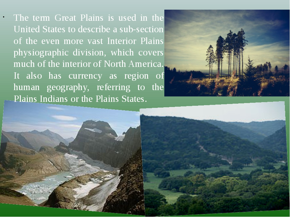 The term Great Plains is used in the United States to describe a sub-section...