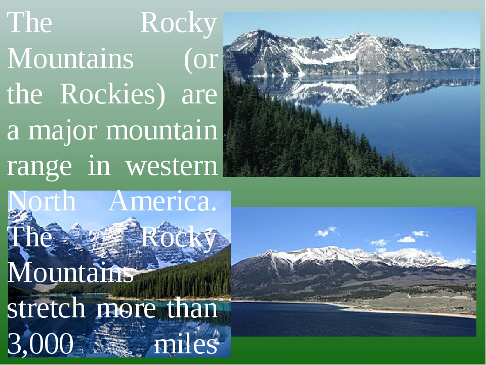 The Rocky Mountains (or the Rockies) are a major mountain range in western No...