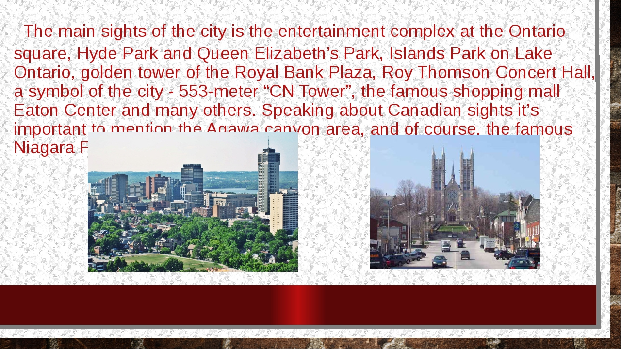 The main sights of the city is the entertainment complex at the Ontario squa...