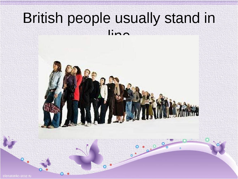 British people usually stand in line