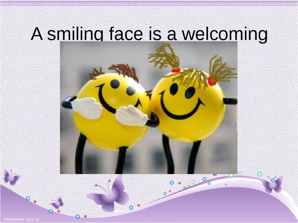 A smiling face is a welcoming face