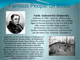 Famous People Of Belev Vasily Andreyevich Zhukovsky (February 9,1783 – April
