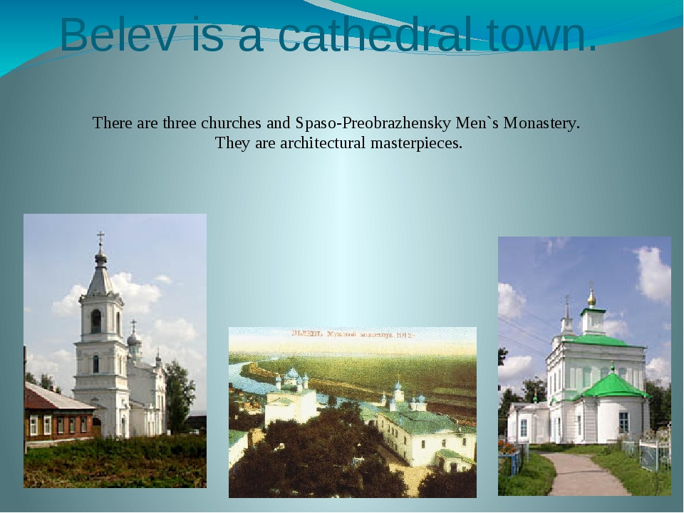 Belev is a cathedral town. There are three churches and Spaso-Preobrazhensky...