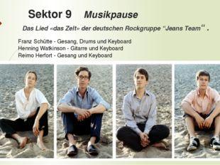 """Sektor 9 Musikpause Das Lied «das Zelt» der deutschen Rockgruppe """"Jeans Team"""""""