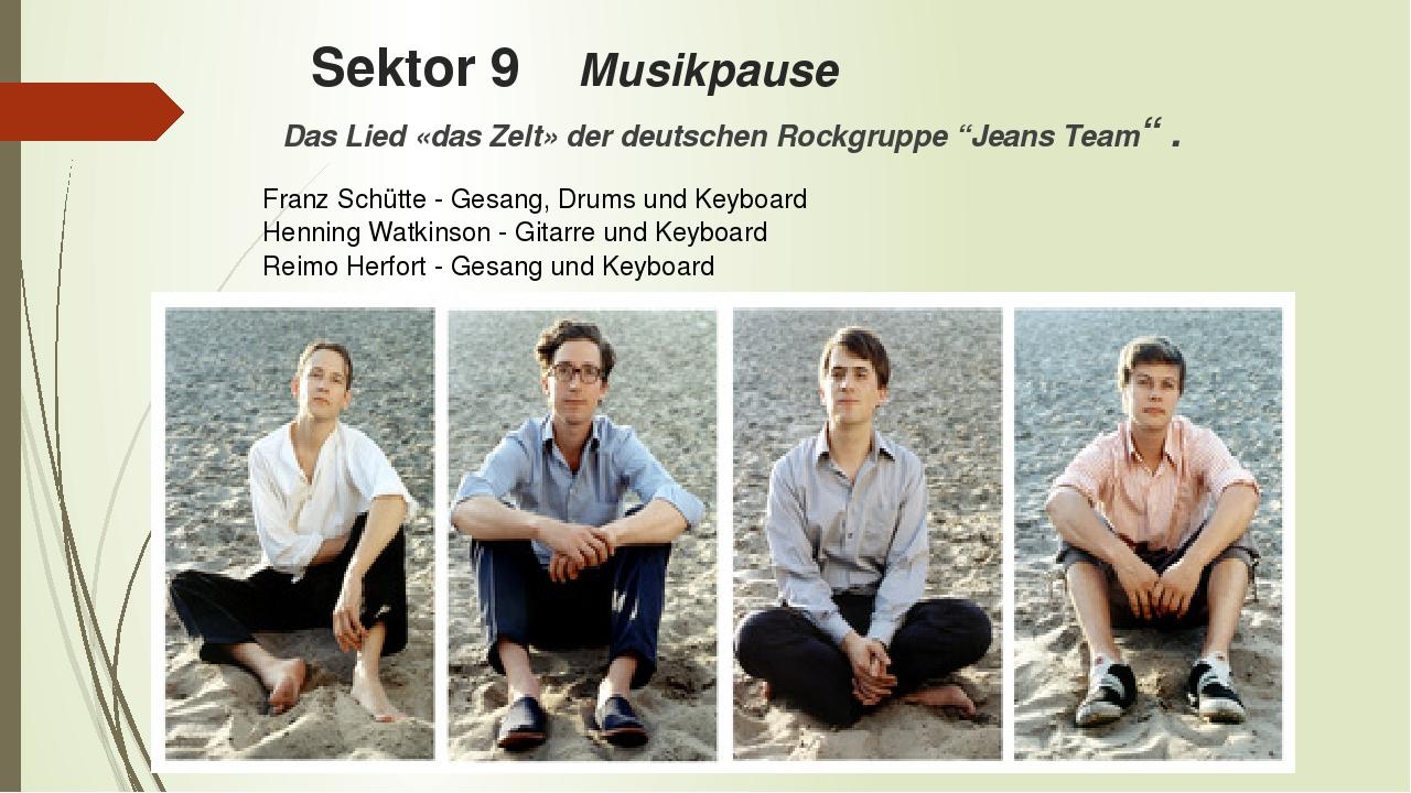 """Sektor 9 Musikpause Das Lied «das Zelt» der deutschen Rockgruppe """"Jeans Team""""..."""