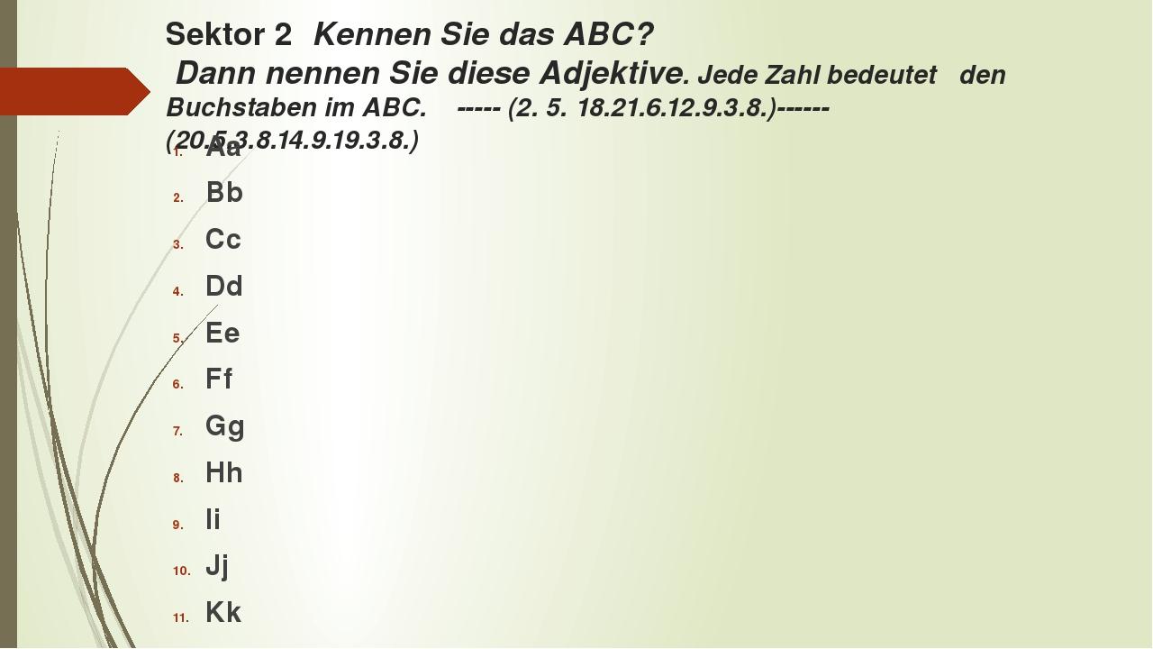 Sektor 2 Kennen Sie das ABC? Dann nennen Sie diese Adjektive. Jede Zahl bedeu...