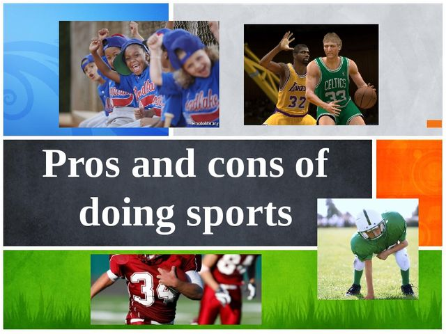 Pros and cons of doing sports