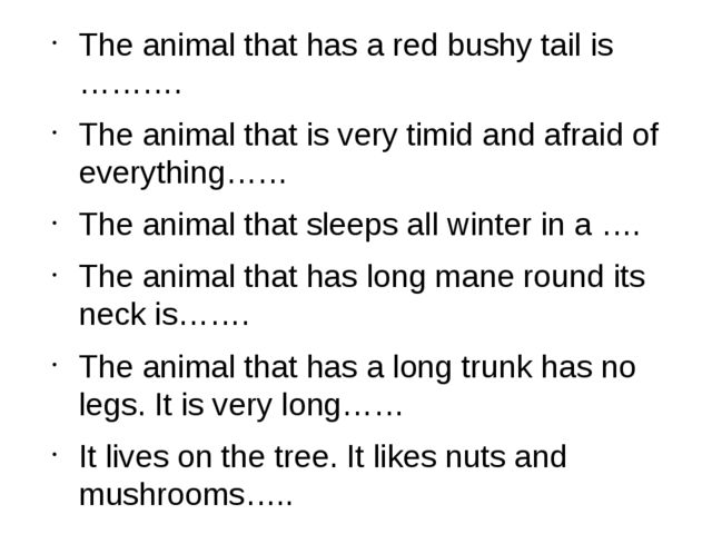 The animal that has a red bushy tail is ………. The animal that is very timid an...