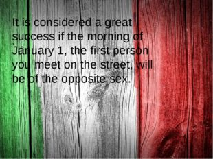 . It is considered a great success if the morning of January 1, the first pe