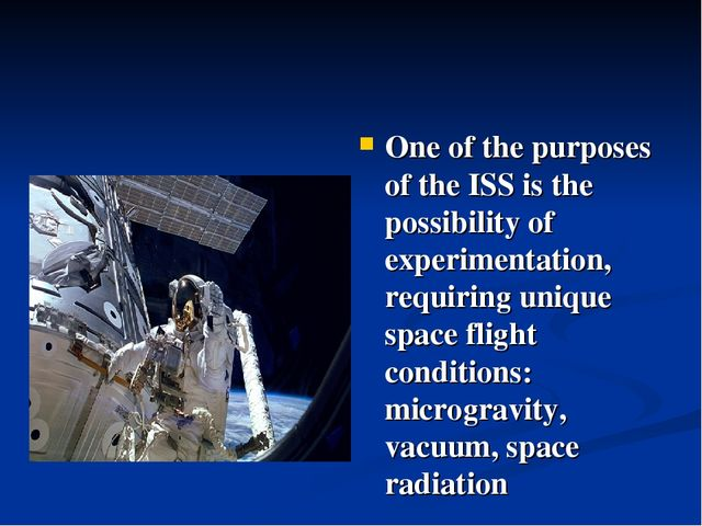 One of the purposes of the ISS is the possibility of experimentation, requiri...