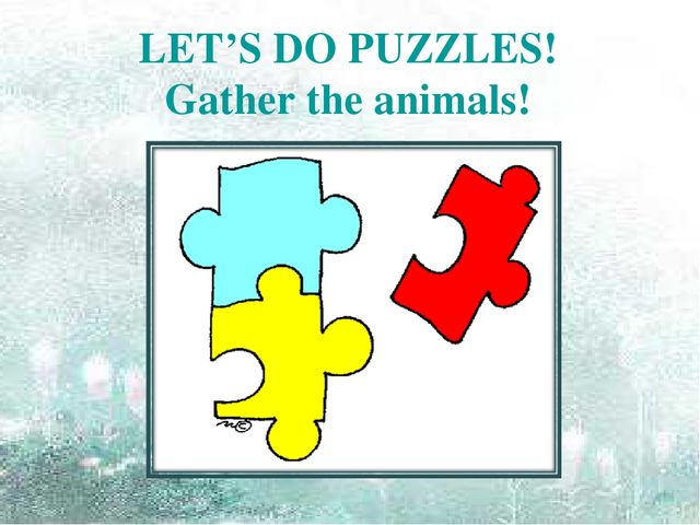 LET'S DO PUZZLES! Gather the animals!