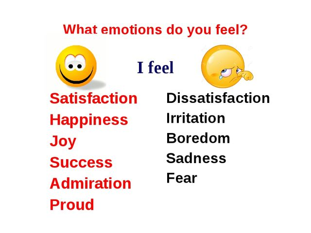 What emotions do you feel? I feel Satisfaction Happiness Joy Success Admirati...
