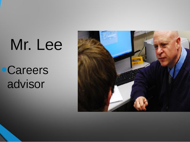 Mr. Lee Careers advisor