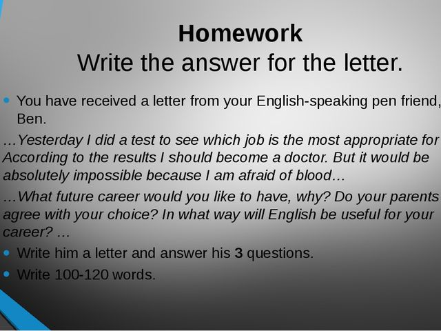 Homework Write the answer for the letter. You have received a letter from you...