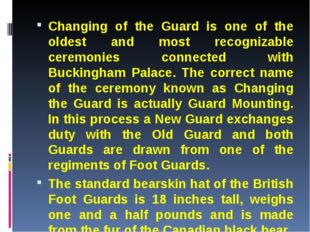 Changing of the Guard is one of the oldest and most recognizable ceremonies c