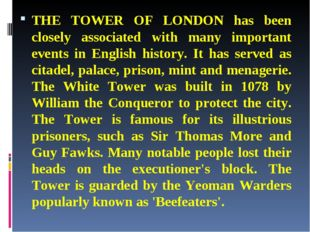 THE TOWER OF LONDON has been closely associated with many important events in