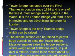Tower Bridge has stood over the River Thames in London since 1894 and is one