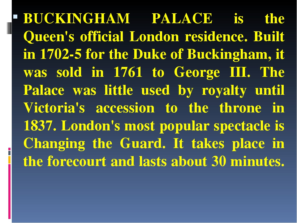 BUCKINGHAM PALACE is the Queen's official London residence. Built in 1702-5 f...