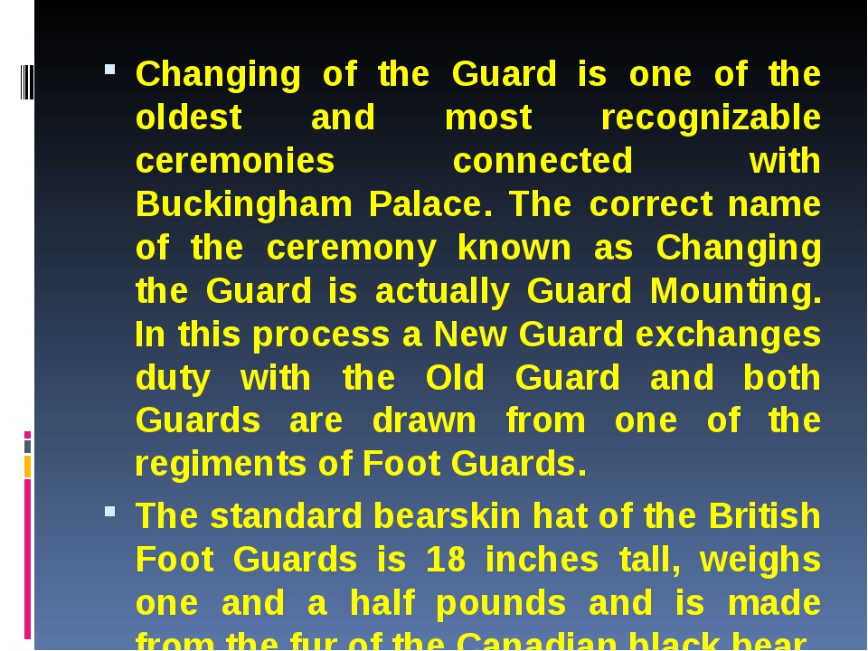 Changing of the Guard is one of the oldest and most recognizable ceremonies c...