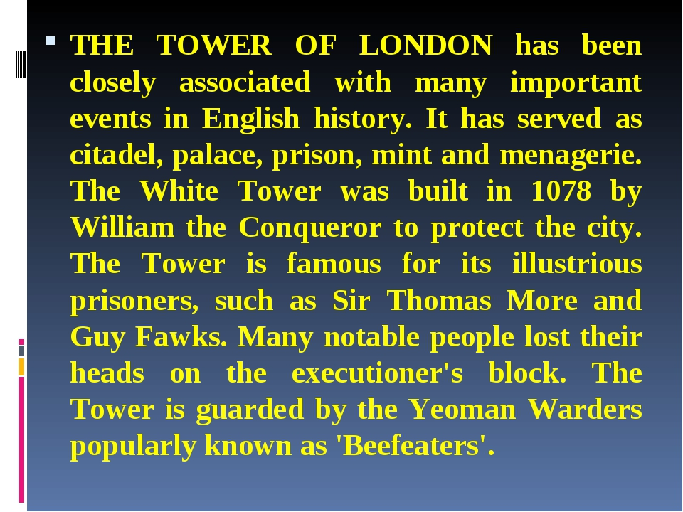 THE TOWER OF LONDON has been closely associated with many important events in...