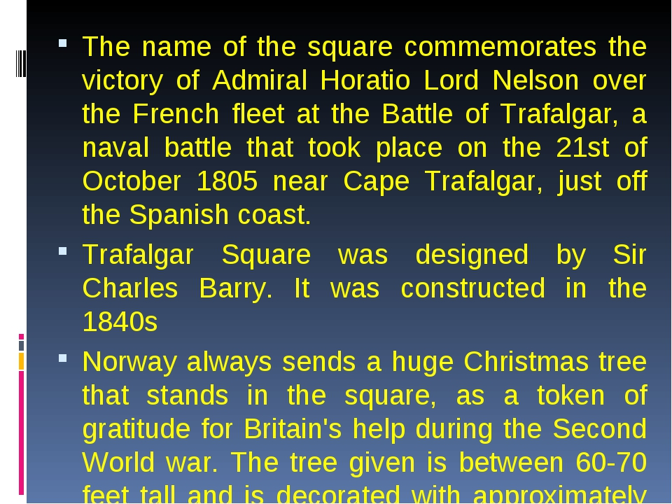 The name of the square commemorates the victory of Admiral Horatio Lord Nelso...