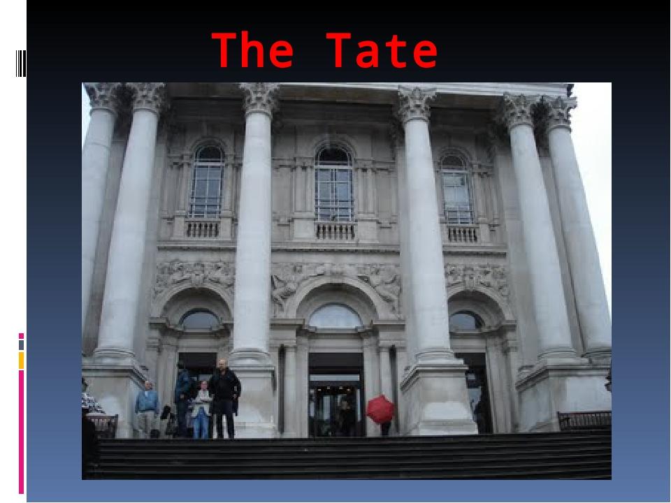 The Tate