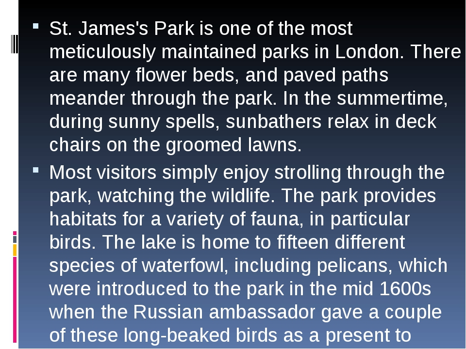 St. James's Park is one of the most meticulously maintained parks in London....