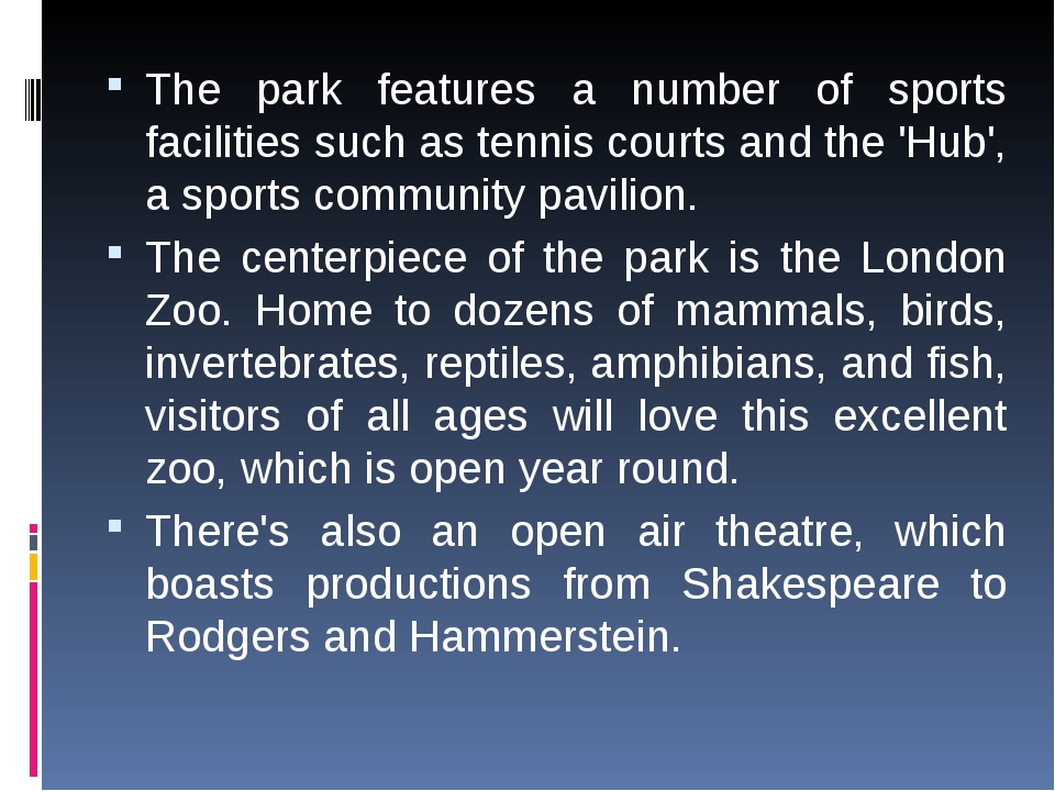 The park features a number of sports facilities such as tennis courts and the...