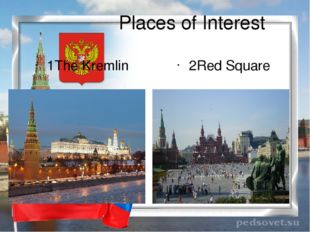 Places of Interest 1The Kremlin 2Red Square