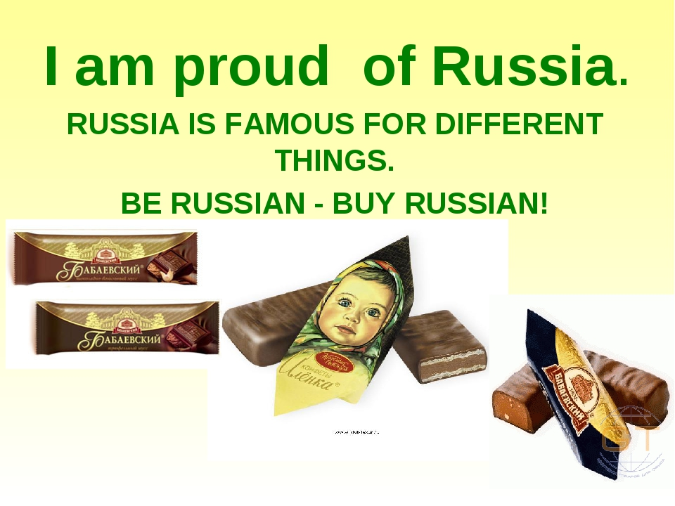I am proud of Russia. RUSSIA IS FAMOUS FOR DIFFERENT THINGS. BE RUSSIAN - BUY...