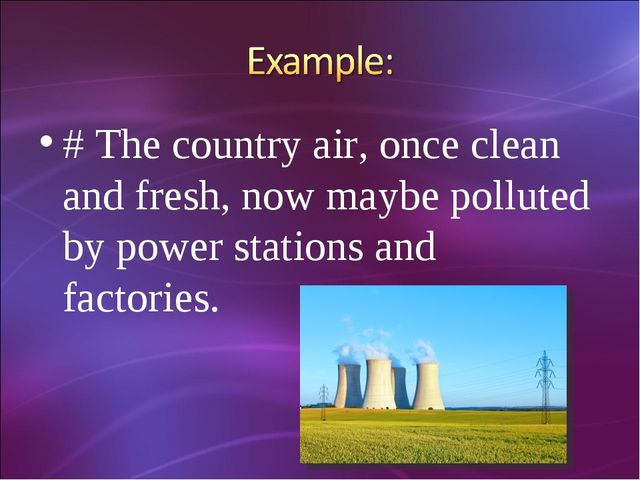 # The country air, once clean and fresh, now maybe polluted by power stations...