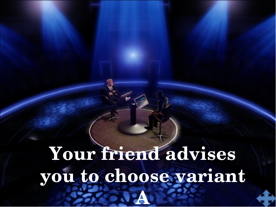 Your friend advises you to choose variant A «Shashlyk»
