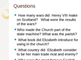 Questions How many wars did Henry VIII make on Scotland? What were the result