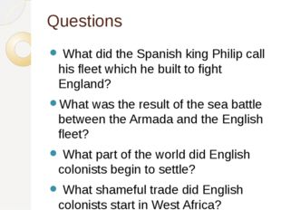 Questions What did the Spanish king Philip call his fleet which he built to f